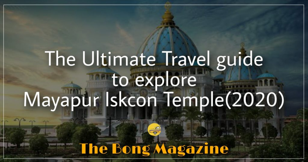 Mayapur Iskcon Temple - The Ultimate Travel Guide (2020)